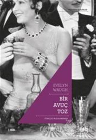 Bir Avuç Toz - Evelyn Waugh - Everest Yayınları