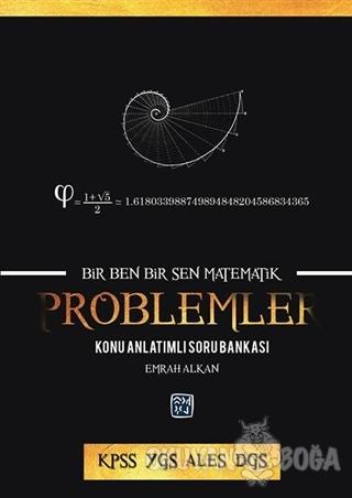 Bir Ben Bir Sen Bir Matematik - Problemler Konu Anlatımlı Soru Bankası