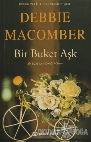 Bir Buket Aşk - Debbie Macomber - Epsilon Yayınevi