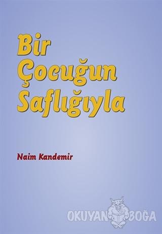 Bir Çocuğun Saflığıyla - Naim Kandemir - Nota Bene Yayınları