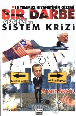 Bir Darbe Analizi ve Sistem Krizi - Ahmet Akgül - Sone Yayınları