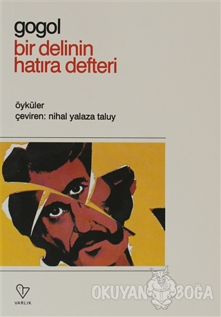 Bir Delinin Hatıra Defteri - Nikolay Vasilyeviç Gogol - Varlık Yayınla