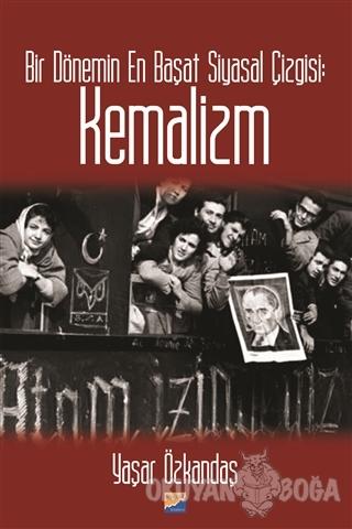 Bir Dönemin En Başat Siyasal Çizgisi: Kemalizm