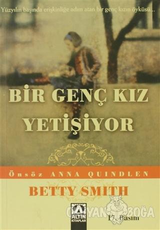 Bir Genç Kız Yetişiyor - Betty Smith - Altın Kitaplar