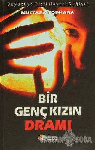 Bir Genç Kızın Dramı - Mustafa Topkara - Karma Kitaplar