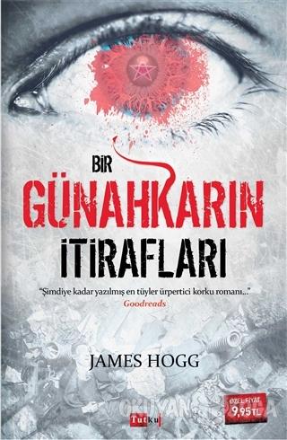 Bir Günahkarın İtirafları - James Hogg - Tutku Yayınevi