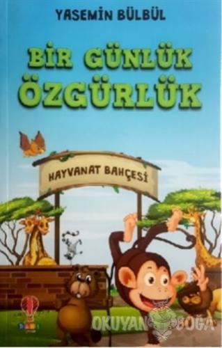 Bir Günlük Özgürlük - Yasemin Bülbül - Dahi Çocuk Yayınları