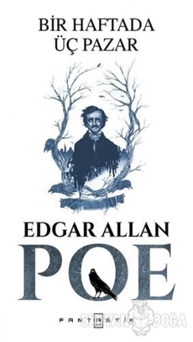 Bir Haftada Üç Pazar - Edgar Allan Poe - Fantastik Kitap