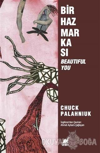 Bir Haz Markası : Beautiful You - Chuck Palahniuk - Ayrıntı Yayınları