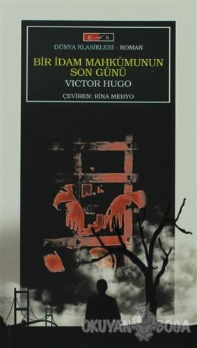 Bir İdam Mahkumunun Son Günü - Victor Hugo - Bordo Siyah Yayınları