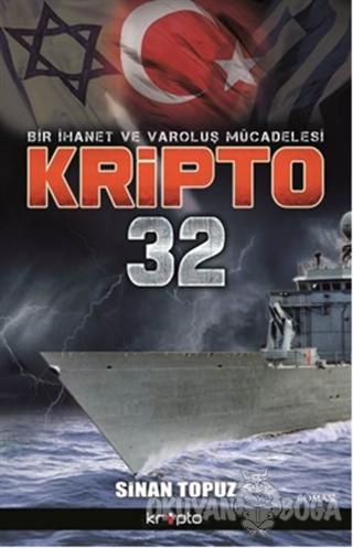 Bir İhanet Ve Varoluş Mücadelesi Kripto 32 - Sinan Topuz - Kripto Bası