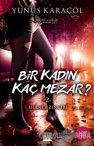 Bir Kadın Kaç Mezar? 2 - Yunus Karaçöl - Anatolia Kitap