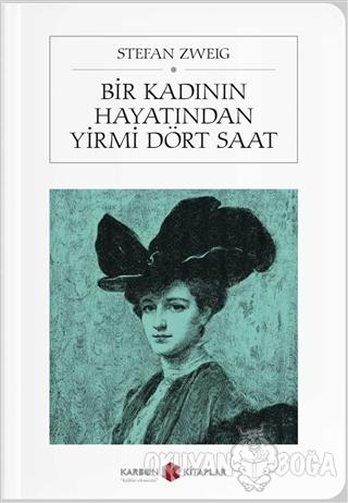 Bir Kadının Hayatından Yirmi Dört Saat (Cep Boy) - Stefan Zweig - Karb