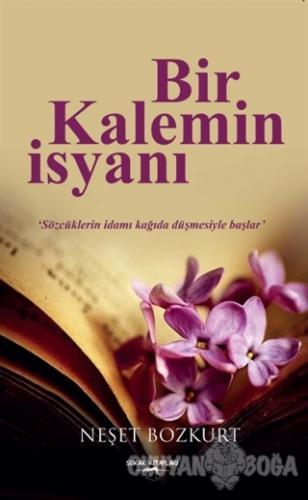 Bir Kalemin İsyanı - Neşet Bozkurt - Sokak Kitapları Yayınları