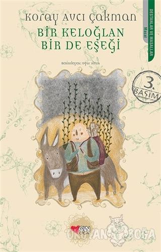 Bir Keloğlan Bir de Eşeği - Koray Avcı Çakman - Can Çocuk Yayınları
