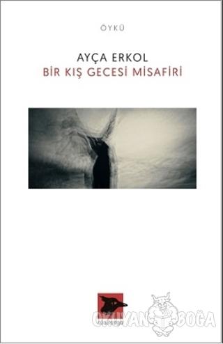 Bir Kış Gecesi Misafiri - Ayça Erkol - Alakarga Sanat Yayınları