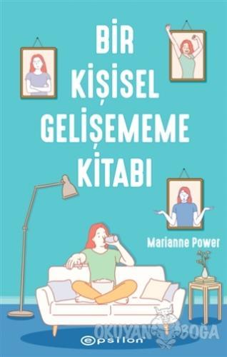 Bir Kişisel Gelişememe Kitabı - Marianne Power - Epsilon Yayınevi