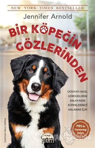 Bir Köpeğin Gözlerinden - Jennifer Arnold - Martı Yayınları