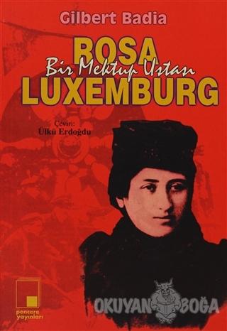 Bir Mektup Ustası Rosa Luxemburg