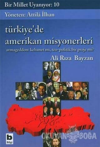 Bir Millet Uyanıyor: 10 - Türkiye'de Amerikan Misyonerleri