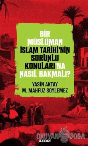 Bir Müslüman İslam Tarihi'nin Sorunlu Konuları'na Nasıl Bakmalı? - Yas