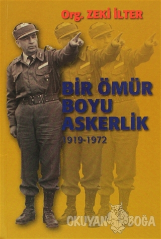 Bir Ömür Boyu Askerlik (1919-1972) - Zeki İlter - Kastaş Yayınları