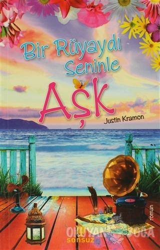 Bir Rüyaydı Seninle Aşk - Justin Kramon - Sonsuz Kitap Yayınları