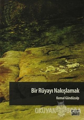 Bir Rüyayı Nakışlamak - Kemal Gündüzalp - Şiirden Yayıncılık