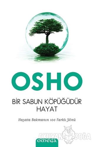 Bir Sabun Köpüğüdür Hayat - Osho (Bhagwan Shree Rajneesh) - Omega