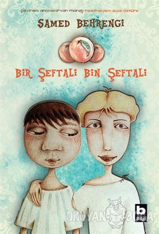 Bir Şeftali Bin Şeftali - Samed Behrengi - Bilgi Yayınevi