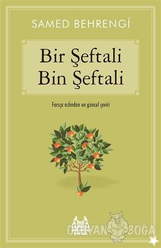 Bir Şeftali Bin Şeftali - Samed Behrengi - Arkadaş Yayınları