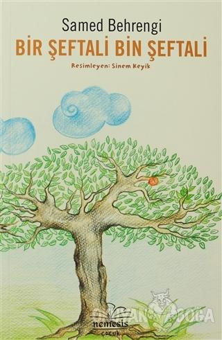 Bir Şeftali Bin Şeftali - Samed Behrengi - Nemesis Kitap