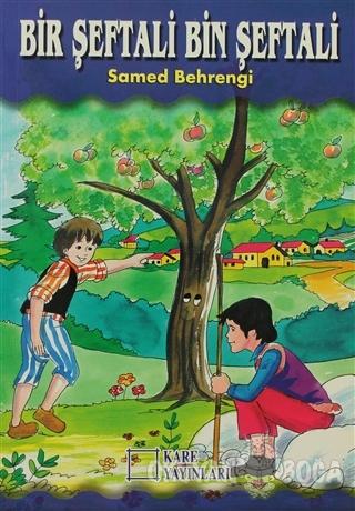 Bir Şeftali Bin Şeftali - Samed Behrengi - Kare Yayınları - Okuma Kita