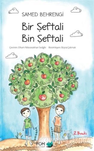 Bir Şeftali Bin Şeftali - Samed Behrengi - FOM Kitap