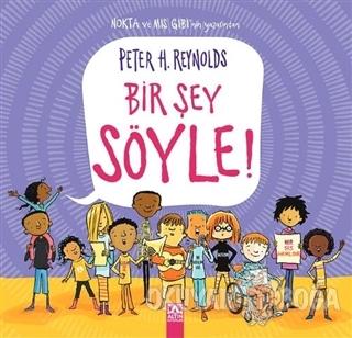 Bir Şey Söyle! (Ciltli) - Peter H. Reynolds - Altın Kitaplar
