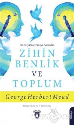 Bir Sosyal Davranışçı Açısından Zihin Benlik ve Toplum - George Herber