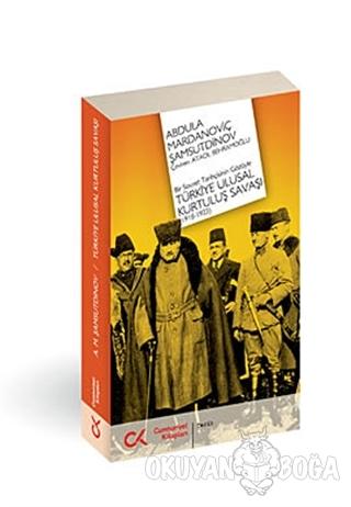 Bir Sovyet Tarihçisinin Gözüyle Türkiye Ulusal Kurtuluş Savaşı - A.M.Ş