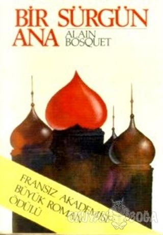 Bir Sürgün Ana - Alain Bosquet - Tekin Yayınevi