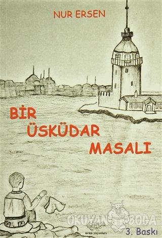 Bir Üsküdar Masalı - Nur Ersen - Ürün Yayınları