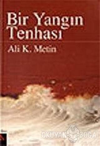 Bir Yangın Tenhası - Ali K. Metin - Şule Yayınları