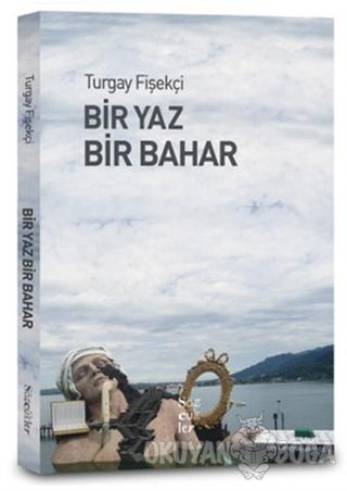 Bir Yaz Bir Bahar - Turgay Fişekçi - Sözcükler Yayınları