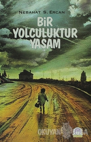 Bir Yolculuktur Yaşam - Nebahat S. Ercan - Liman Yayınları