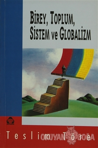 Birey, Toplum, Sistem ve Globalizm