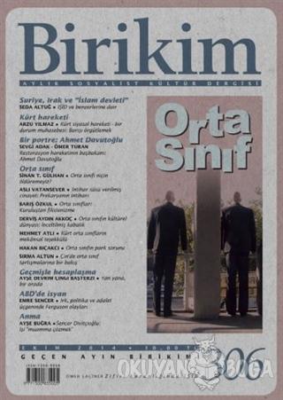 Birikim Aylık Sosyalist Kültür Dergisi Sayı: 306 - Kolektif - Birikim