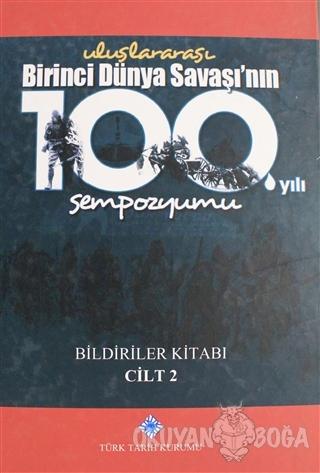 Birinci Dünya Savaşı'nın 100. Yılı Sempozyumu Cilt: 2 (Ciltli)