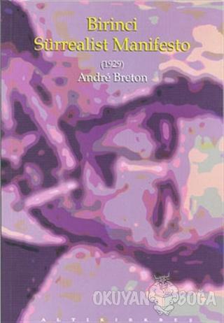 Birinci Sürrealist Manifesto - Andre Breton - Altıkırkbeş Yayınları