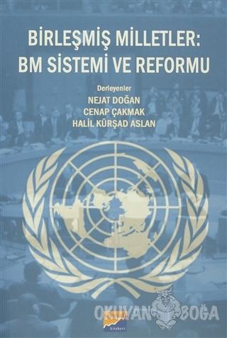 Birleşmiş Milletler : BM Sistemi ve Reformu - Kolektif - Siyasal Kitab