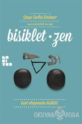 Bisiklet-zen - Juan Carlos Kreimer - Habitus Kitap