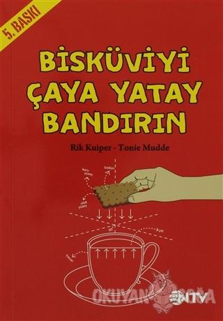 Bisküviyi Çaya Yatay Bandırın - Rik Kuiper - NTV Yayınları