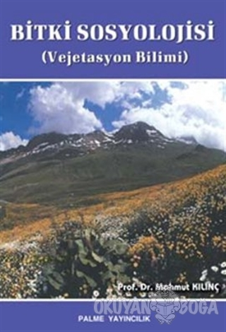 Bitki Sosyolojisi - Mahmut Kılınç - Palme Yayıncılık - Akademik Kitapl